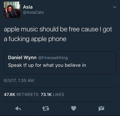 But I think u pay for Apple Music because they have to pay the artists who created the music Funny Relatable Quotes, Stupid Funny Memes, Funny Facts, Funny Tweets, Hilarious, Real Talk Quotes, Fact Quotes, Tweet Quotes, Mood Quotes