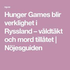 Hunger Games blir verklighet i Ryssland – våldtäkt och mord tillåtet   Nöjesguiden