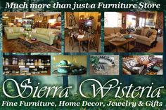 Superior Selection ~ Uncomparable Quality Furniture, Home Decor, Jewelry & Gifts www.sierrawisteria.com