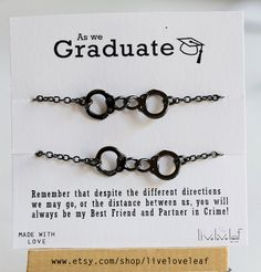 Best Friends Graduation Gift Ideas (High school or College Graduate matching bracelets) https://www.etsy.com/listing/228807068/set-of-2-gunmetal-handcuffs-bracelets