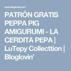 PATRÓN GRATIS PEPPA PIG AMIGURUMI - LA CERDITA PEPA   LuTepy Collecttion   Bloglovin'
