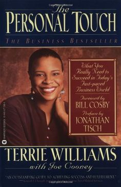 The Personal Touch: What You Really Need to Succeed in Today's Fast Paced Business World by Terrie Williams, http://www.amazon.com/dp/0446671584/ref=cm_sw_r_pi_dp_eAyXsb1WXJMK8