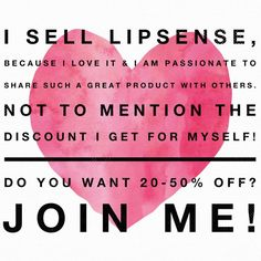 Sign up as a distributor for only $55!!! And buy LipSense and Senegence products at 20 -50% off retail. Sign up under my distributor #303681. I will guide you every step of the way and ship a free color as a welcome gift