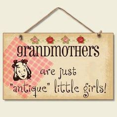 """Grandmothers are just """"antique"""" little girls!"""