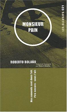 Monsieur Pain de Roberto Bolaño https://www.amazon.fr/dp/2922868184/ref=cm_sw_r_pi_dp_x_zl27ybHTAMXK0