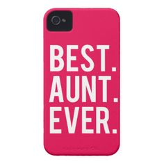 Best Aunt Ever - Funny - Gift for her iPhone 4 Cover Phone cases for everyone:  www.zazzle.com/worksaheart  Funny, Hers, His, Gamer, Sports, Quotes, Pretty, Family, Wedding, Bride, Custom, Pattern, Chevron, Glitter, Humor, College, Fitness, Pets, Dogs, Cats, Food.  Fast shipping and Professionally Made. You can also PERSONALIZE these for FREE