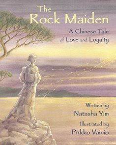 The Rock Maiden: A Chinese Tale of Love and Loyalty by Na