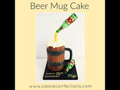 Beer Mug Cake! - YouTube Beer Mug Cake, Beer Mugs, Happy 50th Birthday, Birthday Cakes, Bottle Cake, Party Hacks, Fondant, Occasion Cakes, Cake Tutorial