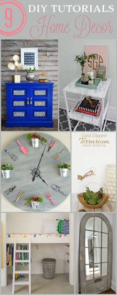 9 DIY Home Decor Tutorials. Love the clock from a table and closet loft. Great ideas!
