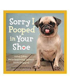 Look at this Sorry I Pooped in Your Shoe Paperback on #zulily today!