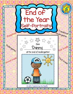 End of the Year Self-Portraits for Preschool - Grade 3: Perfect for bulletin boards and memory books!