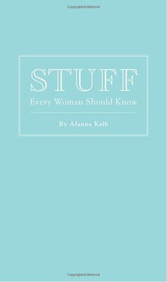 Stuffy Every Woman Should Know by Alanna Kalb
