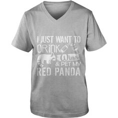 Drink #Wine And Pet My Red Panda Dad Mom Girl Boy Guy Lady Men Women Man Woman Brother Sister Bear, Order HERE ==> https://www.sunfrog.com/Pets/127742217-790296248.html?89699, Please tag & share with your friends who would love it, #renegadelife #christmasgifts #birthdaygifts