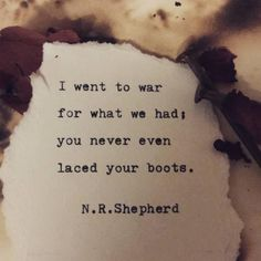 The No. 1 Cause of Divorce You'd Never Think of I went to war for what we had, you never even laced your boots.