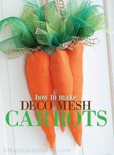 Carrots (spring) made from deco mesh and aluminum wire.  This process could probably be used to make other shapes for other holidays.