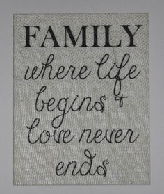 """""""Family: where life begins & love never ends"""" burlap print by Magnolia Mommy Made"""