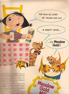 Meadow Gold Milk Ad, 1953. SO CUTE. Before milk to cats was a no-no!  Art by Mary Blair