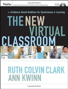 The New Virtual Classroom: Evidence-based Guidelines for Synchronous e-Learning, http://www.amazon.com/dp/0787986526/ref=cm_sw_r_pi_awd_9257rb0NF2JFP