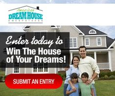 Enter To Win Your Dream House For FREE!