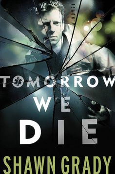 """Tomorrow We Die"" by Shawn Grady"