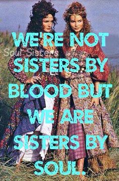 Soul Sisters Yes we are Always Connected.