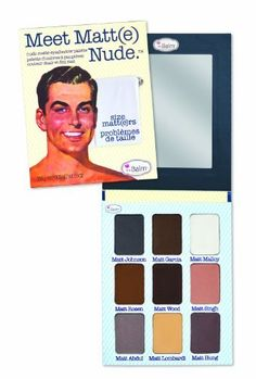 theBalm - Meet Matt(e) Nude Eyeshadow Palette by theBalm. Save 17 Off!. $35.00. Total weight .9 oz (25.5g). You've met Matt(e), now it's time to Meet Matt(e) Nude... nude eyeshadows that is. Because size matt(e)rs, there are nine larger Matt(e)s showing their true colors in nude hues. As a matt(e)r of fact, this palette is versatile enough to wear day and night, as liners and all-over colors... the whole nine yards! With so many Matt(e)s to choose from, you're sure to find your p...