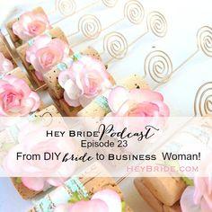 Hey Bride Wedding Podcast, Episode 23, Kara's Vineyard