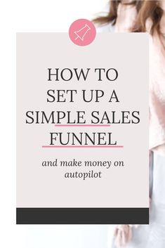 Wondering how a simple sales funnel could benefit your business? Here's how you can set-up your first profitable sales funnel within a week.
