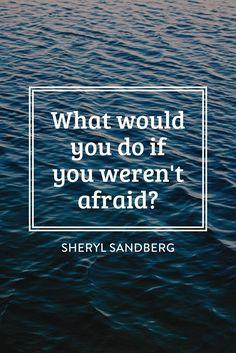 What would you do if you weren't afraid? Sheryl Sandberg #motivationmonday #WomenInSTEM