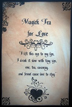 Magick Tea - I don't highly recommend love spells (far too many ways they can go heinously wrong) but this seems okay.