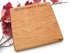 Cheese Board . Laser Engraved - All you need is Cheese - Black Cherry Wood - Sustainable Harvest . Timber Green Woods on Etsy, $21.95