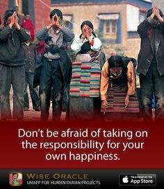 #WiseOracle: Don't be afraid of taking on the responsibility for your own happiness.  #iPhoneApp #WiseSociety