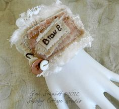 Fabric Cuff Bracelet - Brave Girls Can Be Girly Too. $20.00, via Etsy.