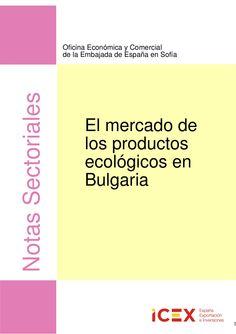 Nota sectorial. el mercado de los productos #ecológicos en #Bulgaria by Concello de As Somozas via Slideshare