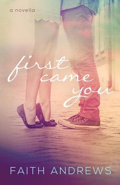 ~ Cover Reveal ~ First Came You by Author Faith Andrews Contemporary Romance Goodreads: https://www.goodreads.com/book/show/24864696-first-came-you?ac=1 Click share to spread the cover #love!