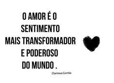 O amor é o sentimento mais transformador