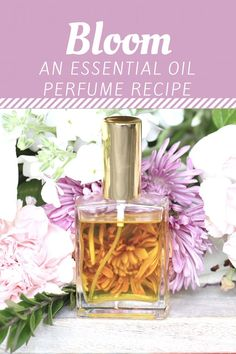 DIY Essential Oil Perfume - Bloom Is a floral blend with a hint of citrus
