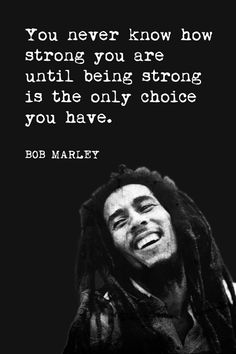 You Never Know How Strong You Are (Bob Marley Quote), motivational poster - Keep Calm Collection