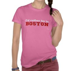 Id Rather Be In Boston Shirt