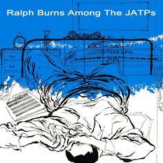 Ralph Burns-Ralph Burns Among The JATPs. Label: Norgran MGN-1028 (1955) Design: David Stone Martin.