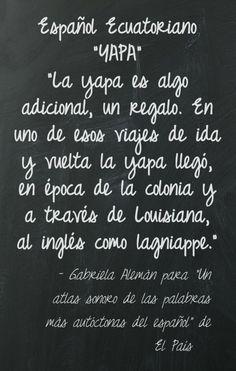 The Ecuadorian Word in Spanish YAPA #Ecuador #Spanish via http://www.speakinglatino.com/ecuadorian-word-in-spanish-yapa/