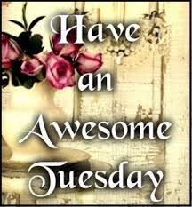 Have An Awesome Tuesday 7/4/17