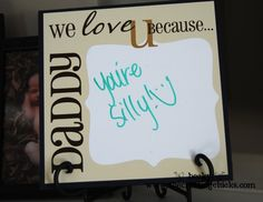 Father's Day we love you because board from @The Crafting Chicks