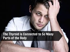 The Thyroid is Connected to So Many Parts of the Body