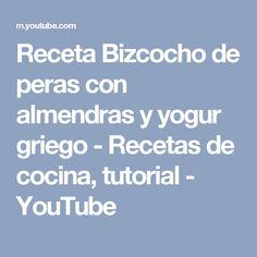 Receta Bizcocho de peras con almendras y yogur griego - Recetas de cocina, tutorial - YouTube