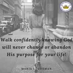 """God bless,  Always remember to walk confidently knowing God will NEVER change or ABANDON His purpose for your life!   """"And I am certain that God, who began the good work within you, will continue his work until it is finally finished on the day when Christ Jesus returns."""" Philippians 1:6  God keeps ALL His promises! Embrace this promise and walk confidently as a Woman of God on a journey to greatness in fulfilling the purpose He has for your life!!!  Many Blessings!"""