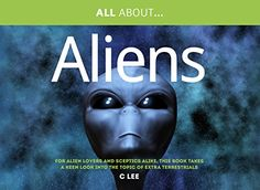 All About Aliens - by Chris Lee - All About Aliens takes a candid look at the history of our fascination with beings from other worlds and explores the possibilities for extra-terrestrial life forms, both in the solar system and on planets orbiting distant stars. -  http://www.amazon.co.uk/dp/1861511124/ref=cm_sw_r_pi_dp_mLhwvb0N0HH8E