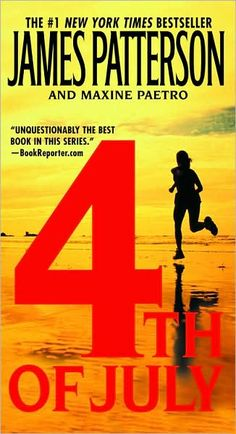 4th of July by James Patterson first book in the woman murder club series I read