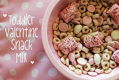 Toddler Valentine Snack Mix! ♥ good little gift for classmates