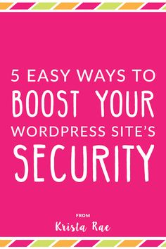 5 Easy Ways To Boost Your WordPress Site's Security